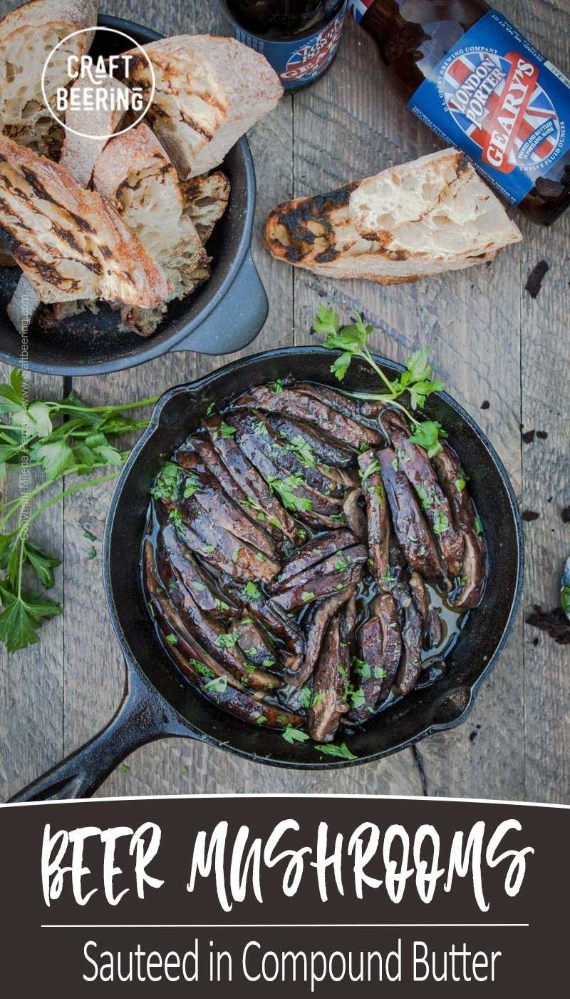 Beer mushrooms sauteed in compound butter. Porter adds roasty flavors and elevates the earthy notes. #mushroomrecipe #beermushrooms #porter #portobello #summerrecipe #skilletrecipe