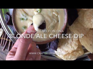Blonde Ale, Fontina & Jalapeno Cheese Dip